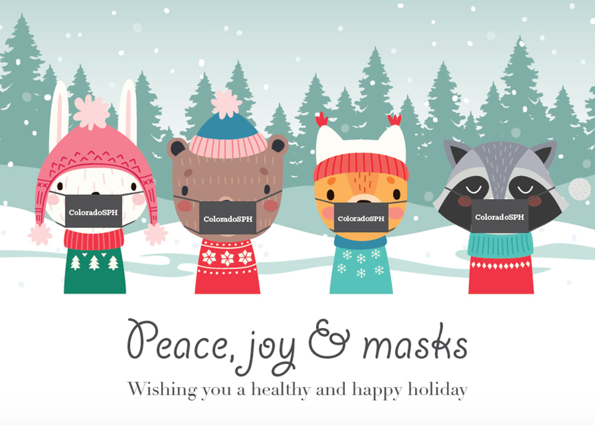 "illustration of animals in ColoradoSPH face masks with text ""peace, joy & masks; wishing you a healthy and happy holiday"""